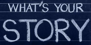 Texte à la craie sur tableau noir demandant quelle est votre histoire.